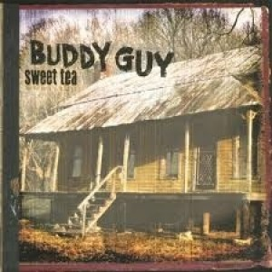 Buddy Guy - Sweet Tea