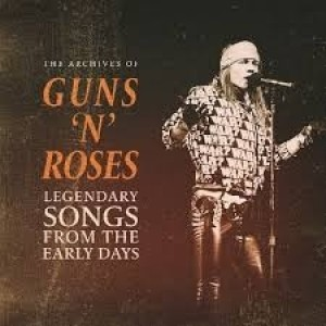 Guns`N Roses - Legendary Songs From The Early Days