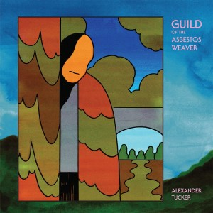 Alexander Tucker - Guild Of The Asbestos Water