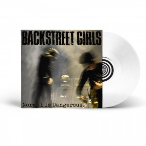 Backstreet Girls - Normal Is Dangerous (LTD)