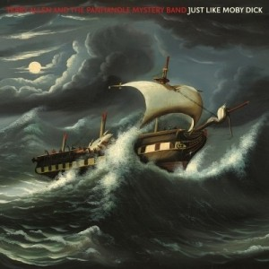 Terry Allen And Panhandle Mystery Band - Just Like Moby Dick