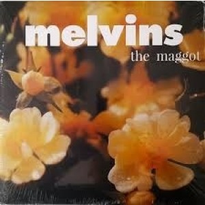 Melvins - The Maggot And The Bootlicker