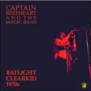 Captain Beefheart And The Magic Band - Batlight Clearkid 1970s