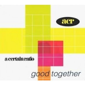 A Certain Ratio - Good Together