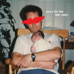 Sløtface - Sorry For The Late Reply