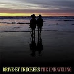 Drive-By Truckers - Unraveling