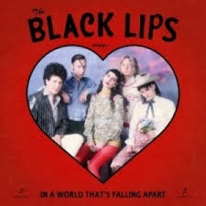 Black Lips - Sing... In A World That`s Falling Apart