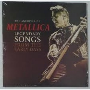 Metallica - Legendary Songs From The Early Days