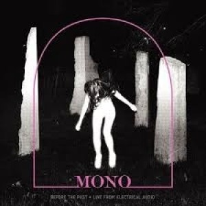 Mono - Before The Past Live From Electrical Audio