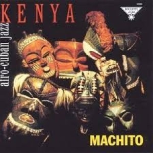 Machito - Kenya