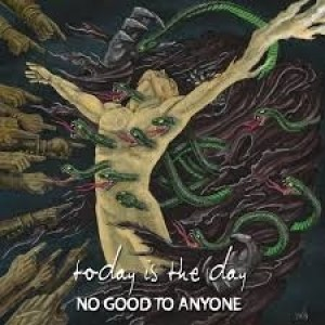 Today Is The Day - No Good To Anyone