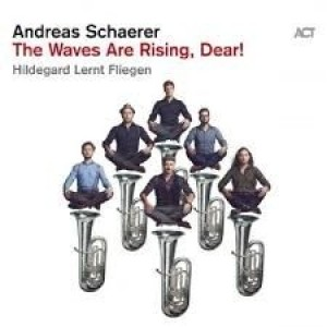 Andreas Schaerer - The Waves Are Rising, Dear