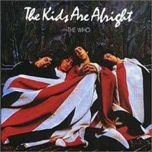 Who - The Kids Are Alright