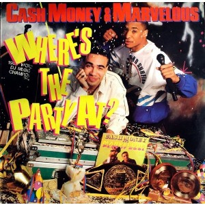 Cash Money And Marvelous - Where's The Party At