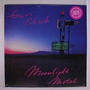 Gun Club - Moonlight Motel