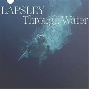 Låpsley - Through Water (LTD)
