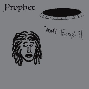 Prophet - Don't Forget It