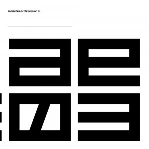 Autechre - NTS Session 3