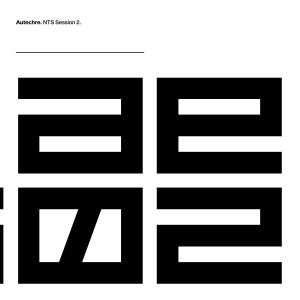 Autechre - NTS Session 2