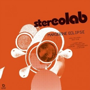Stereolab - Margerine Eclipse - Expanded Edition