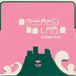 Stereolab - Sound-Dust - Expanded Edition