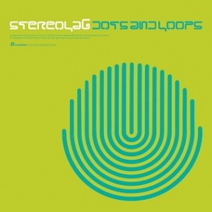 Stereolab - Dots And Loops - Expanded Edition