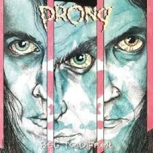 Prong - Beg To Differ