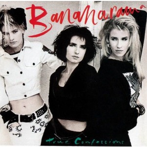 Bananarama - True Confessions (LTD)