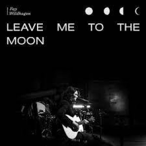 Fay Wildhagen - Leave Me To The Moon