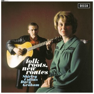 Shirley Collins And Davy Graham - Folk Roots, New Routes