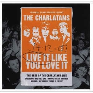 Charlatans - Live It Like You Love It