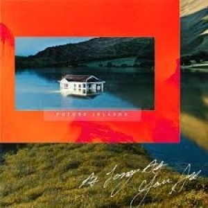 Future Islands - As Long As You Are - Ltd Edt
