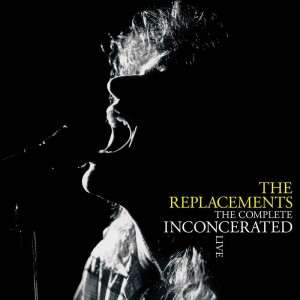 The Replacements - The Complete Inconcerated Live