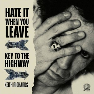 Keith Richards - Hate It When You Leave - Key To The Highway
