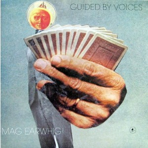 Guided By Voices - Mag Earwhig!