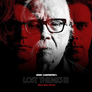 John Carpenter - Lost Themes III Alive After Death