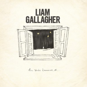 Liam Gallagher - All You're Dreaming Of - Ltd