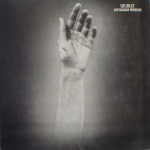 Afghan Whigs - Up In It