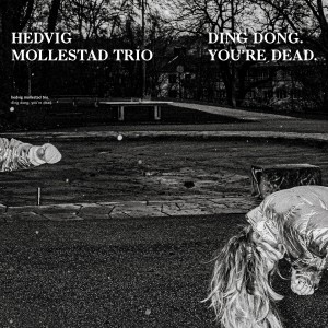 Hedvig Mollestad Trio - Ding Dong. You´re Dead - Ltd