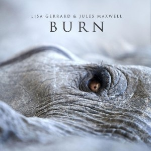 Lisa Gerrard And Jules Maxwell - Burn