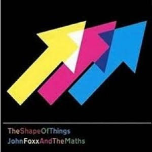John Foxx And The Maths - The Shape Of Things