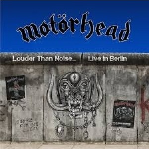 Motörhead - Louder Than Noise - Live in Berlin 2012