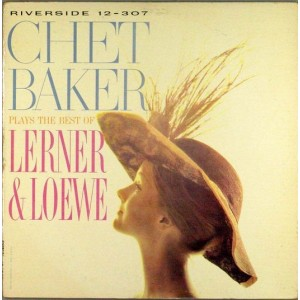 Chet Baker - Plays The Best Of Lerner And Loewe
