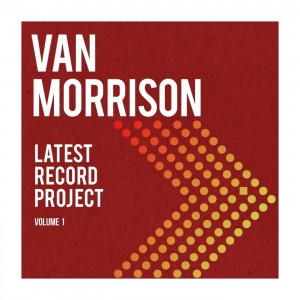 Van Morrison - Latest Record Project vol 1