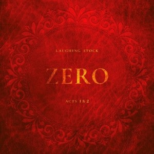 Laughing Stock - Zero - Acts 1 and 2