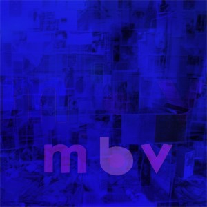 My Bloody Valentine - m b v - Ltd