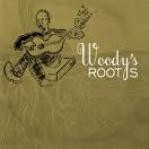 Wody Guthrie - Woody's Roots