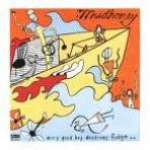Mudhoney - Every Good Boy Deserves Fudge..