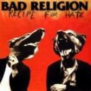Bad Religion - Recipe For Hate