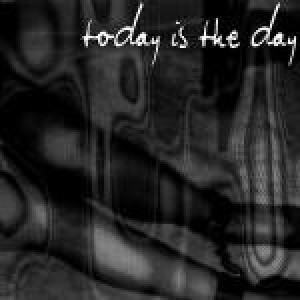 Today Is The Day - Today Is The Day
